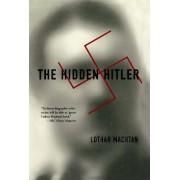 The Hidden Hitler by Lothar Machtan
