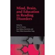 Mind, Brain and Education in Reading Disorders by Kurt W. Fischer