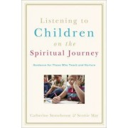 Listening to Children on the Spiritual Journey by Catherine Stonehouse