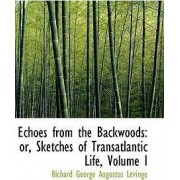 Echoes from the Backwoods by Richard George Augustus Levinge
