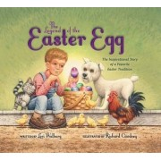 The Legend of the Easter Egg, Newly Illustrated Edition by Lori Walburg