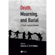 Death, Mourning, and Burial by Antonius C. G. M. Robben