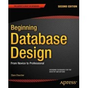 Beginning Database Design: From Novice to Professional by Clare Churcher
