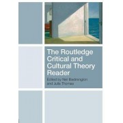 The Routledge Critical and Cultural Theory Reader by Neil Badmington