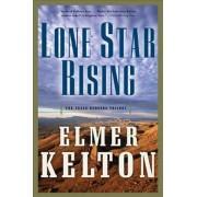 Lone Star Rising by Elmer Kelton