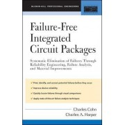 Failure-Free Integrated Circuit Packages by Charles Cohn
