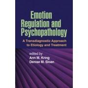 Emotion Regulation and Psychopathology by Ann M. Kring