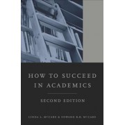 How to Succeed in Academics by Linda L. McCabe