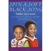 Spin a Soft Black Song by Nikki Giovanni