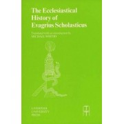 The Ecclesiastical History of Evagrius Scholasticus by Michael Whitby
