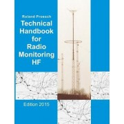 Technical Handbook for Radio Monitoring Hf by Roland Proesch
