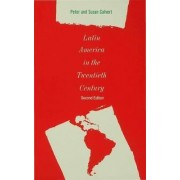 Latin America in the Twentieth Century by Peter Calvert