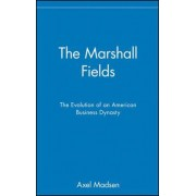 The Marshall Fields by Axel Madsen