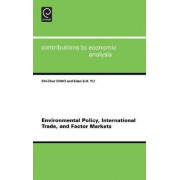 Environmental Policy International Trade and Factor Markets by C.C. Chao