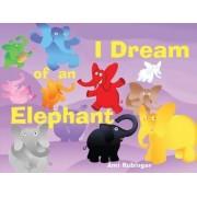 I Dream of an Elephant by Ami Rubinger