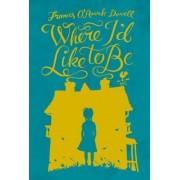 Where I'd Like to Be by Frances O Dowell