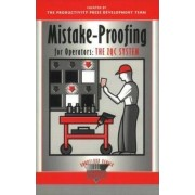 Mistake-Proofing for Operators by Productivity Press Development Team