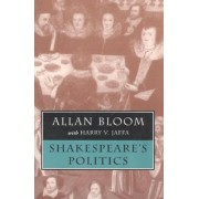 Shakespeare's Politics by Allan David Bloom
