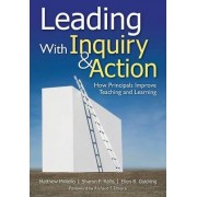 Leading With Inquiry and Action by Matthew C. Militello