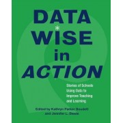 Data Wise in Action by Kathryn Parker Boudett