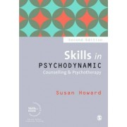 Skills in Psychodynamic Counselling & Psychotherapy by Susan Howard