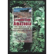 Lessons from Amazonia by Jr. Richard Bierregaard