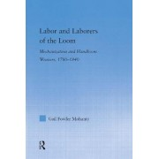 Labor and Laborers of the Loom by Gail Fowler Mahanty