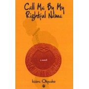Call Me by My Rightful Name by Isidore Okpewho
