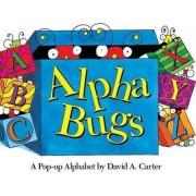 Alpha Bugs: Pop Up Book by David A. Carter