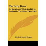 The Early Dawn by Elizabeth Rundlee Charles