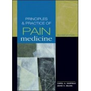Principles and Practice of Pain Medicine by Carol A. Warfield