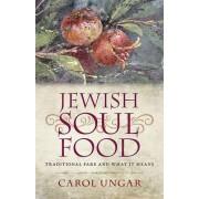 Jewish Soul Food by Carol Ungar