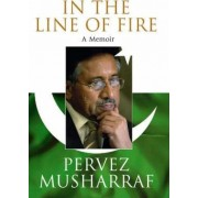 In the Line of Fire: A Memoir by Pervez Musharraf