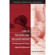 Care of the Dying and Deceased Patient by Philip Jevon