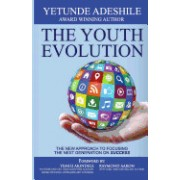 The Youth Evolution: The New Approach to Focusing the Next Generation on Success