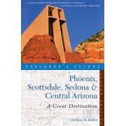 Explorer's Guide Phoenix, Scottsdale, Sedona & Central Arizona: a Great Destination by Christine K. Bailey