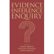 Evidence, Inference and Enquiry by William Twining