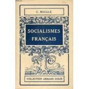 Socialismes Francais, Du 'socialisme Utopique' A La 'democratie Industrielle'