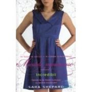 Micutele mincinoase vol. 4 Incredibil - Sara Shepard