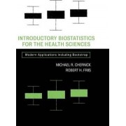 Introductory Biostatistics for the Health Sciences by Michael R. Chernick