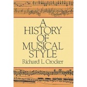 A History of Musical Style by Richard L. Crocker