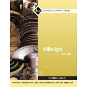 Millwright Level 2 Trainee Guide by Nccer