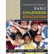 Foundations and Change in Early Childhood Education by Martha T. Dever