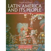 Latin America and Its People: Volume 1 by Cheryl English Martin