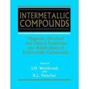 Intermetallic Compounds: Magnetic, Electrical and Optical Properties and Applications of Intermetallic Compounds v. 4 by J. H. Westbrook