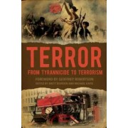 Terror: From Tyrannicide to Terrorism by Brett Bowden
