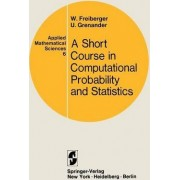 A Course in Computational Probability and Statistics by Walter Freiberger