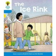 Oxford Reading Tree: Level 3: First Sentences: the Ice Rink by Roderick Hunt