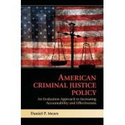 American Criminal Justice Policy by Daniel P. Mears