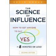 The Science of Influence by Kevin Hogan
